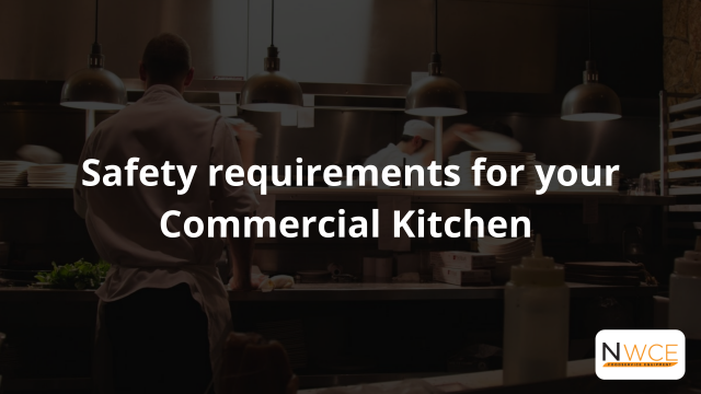 Safety requirements for your Commercial Kitchen
