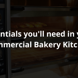Essentials you ll need in your Commercial Bakery Kitchen