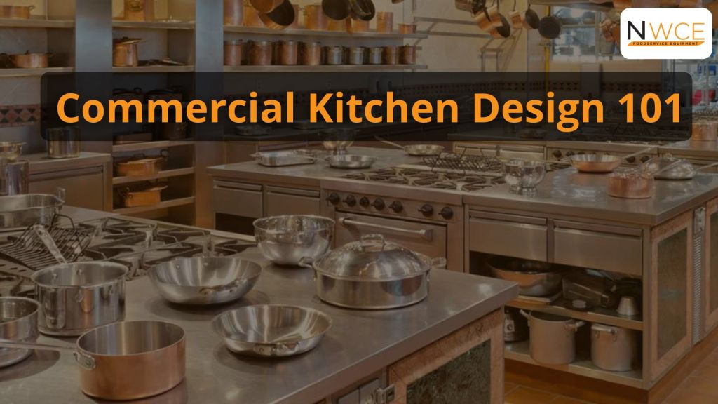 Commercial Kitchen Design 101