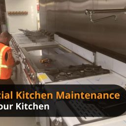 Commercial Kitchen Maintenance Tips For Your Kitchen