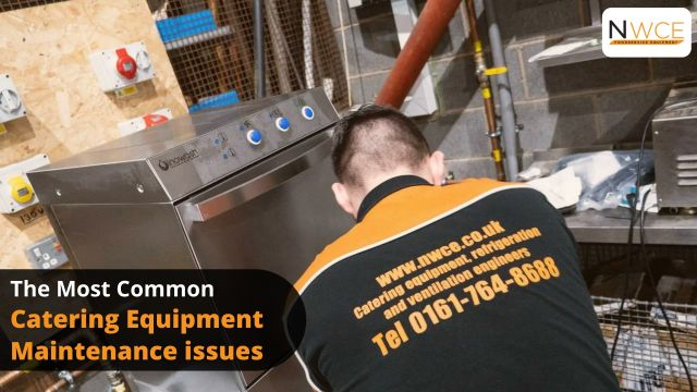 The most common catering equipment maintenance issues