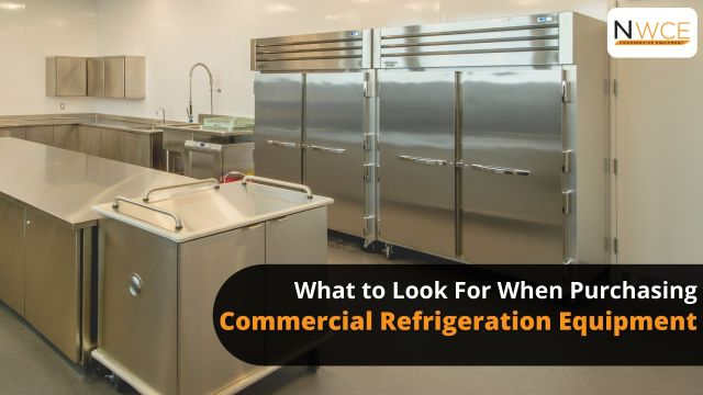 What to look for when purchasing commercial refrigeration equipment