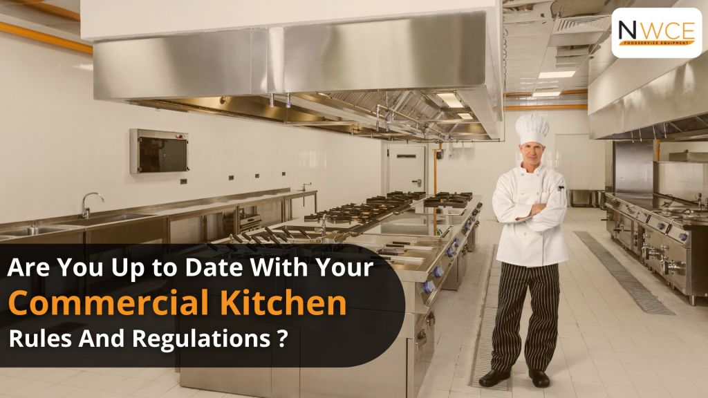 Are you up to date with your commercial kitchen rules and regulations