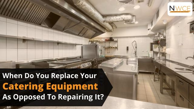 When Do You Replace Your Catering Equipment As Opposed To Repairing It