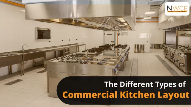 The Different Types of Commercial Kitchen Layout